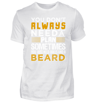 You Just Need Balls And A Beard