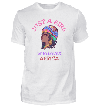 Just A Girl Who Loves Africa Mutter Frau