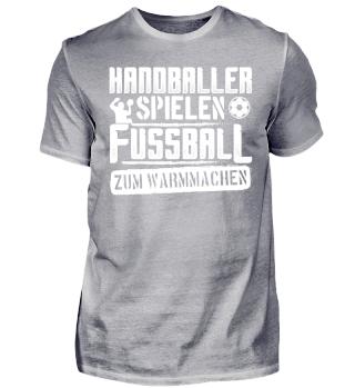 Handball Handballer Shirt Warmmachen
