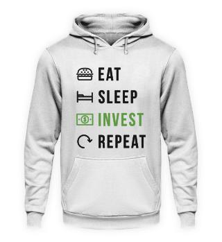 EAT SLEEP INVEST REPEAT