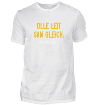Olle Leit san gleich. Mia jednfalls.