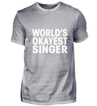 Worlds Okayest Singer Funny T-Shirt