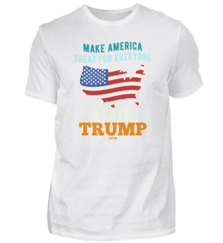 Make America Great For Everyone Trump