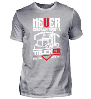 Truck driver - Trucker - Never complain