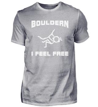 Klettern Bouldern Freiheit I Feel Free