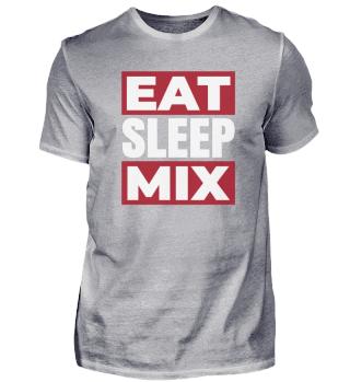 Eat Sleep Mix Dj Discjockey Music Disco