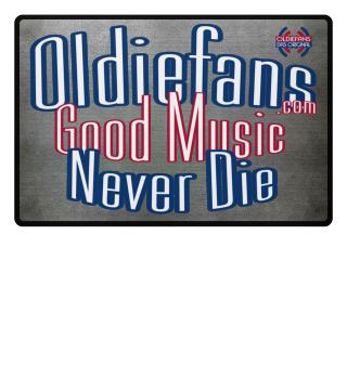 Oldiefans - Good Music Never Die Matte