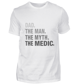 Dad. The Man. The Myth. The Medic.