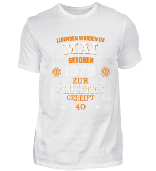 40. Geburtstag T-Shirt 1979 Legenden Mai