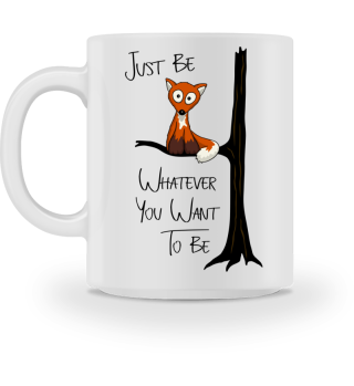 Just be Whatever Fox   Fuchs wie Eule