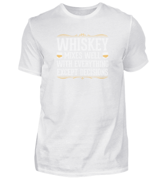 Whiskey Mixes Well With Everything Exept