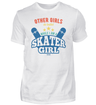 Other Girls Do Ballet While I Am A Skate