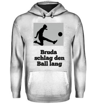 Bruda schlag den Ball lang 2:1