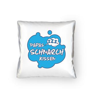 Papa · Papas Schnarchkissen