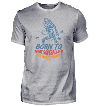 Born To Hit Softballs Really Hard