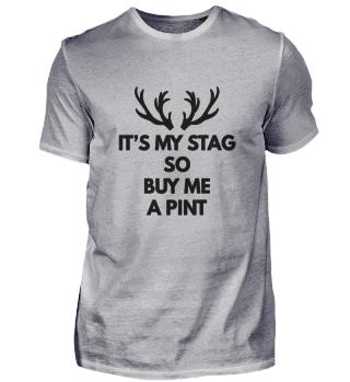 It's My Stag Also kauft mir ein Bier!