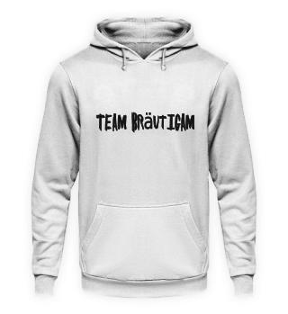 Team Bräutigam -JGA Hoodie