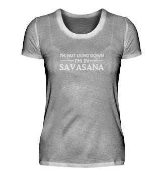 I´m Not Lying Down I`m In Savasana