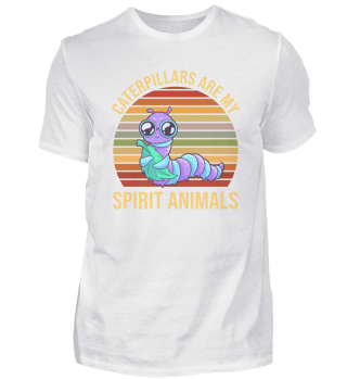 Caterpillars Are My Spirit Animals