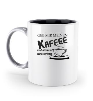 Gib mir meinen Kaffee und niemand wird