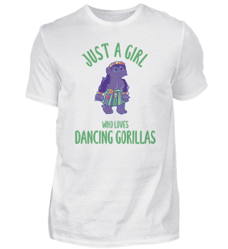 Just A Girl Who Loves Dancing Gorillas