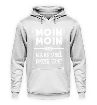 Moin Moin - Ach ich sabbel einfach gern