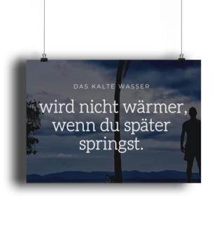 Das kalte Wasser Sprüche Poster