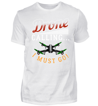 Drone Calling I Must Go