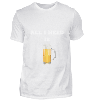 D010-0348A Bier - All I need is beer