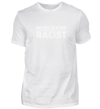 No one is Born Racist Gegen Rassismus