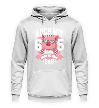 Schwein Schweinchen · Geile Sau mit 65