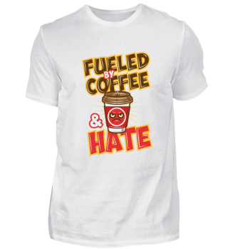 Fueled By Coffee And Hate Funny Gift
