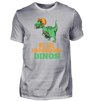 We Are Hardheaded Dinos