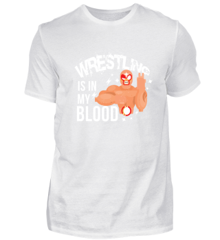 Cool Wrestling Is In My Blood gift
