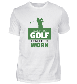 Born to golf - forced to work