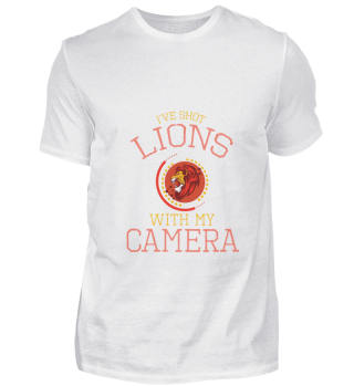Cool I've Shot Lions With Camera gift