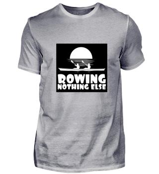Rowing nothing else