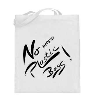No more plastic bags, Safe our world