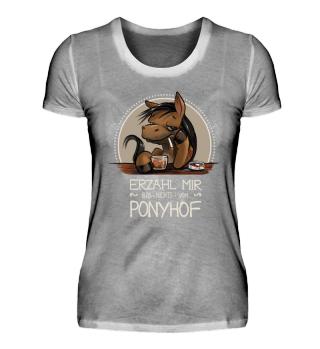 Erzähl mir nix vom Ponyhof! T-shirt