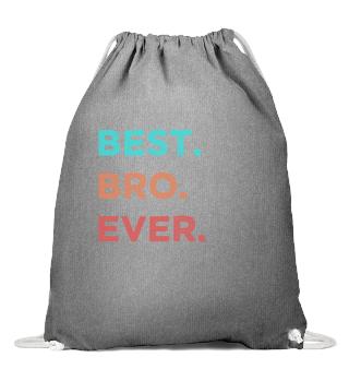 Best Bro Ever Best Brother