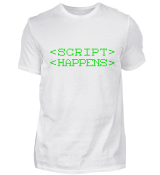 Script Happens Coders T-Shirt