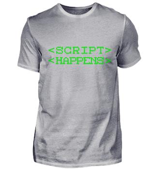 Script Happens Coders T-Shirt