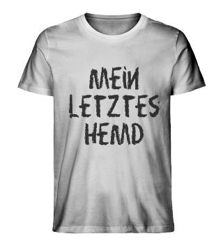 Mein letztes Hemd