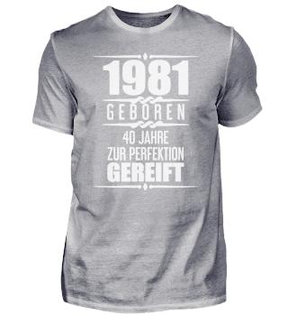 1981 Geschenk 40. Geburtstag T-Shirt