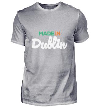 Made in Dublin Irish Ireland Irish