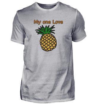 Ananas My One Love Spruch Frucht lustig