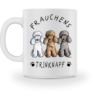 Frauchens Trinknapf Pudel Tasse