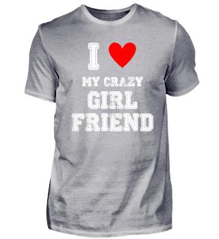 Ich liebe meine verrückte Freundin Crazy