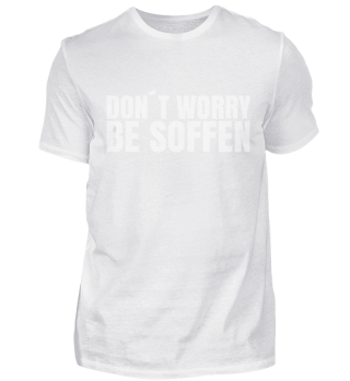 Don´t Worry Be Soffen