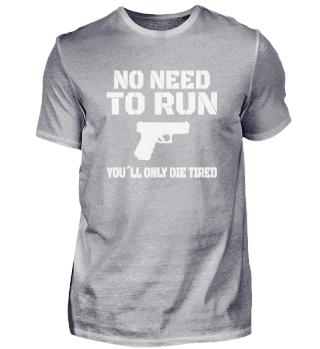 PISTOL / PRO GUN / 2ND AMENDMENT: no need to run